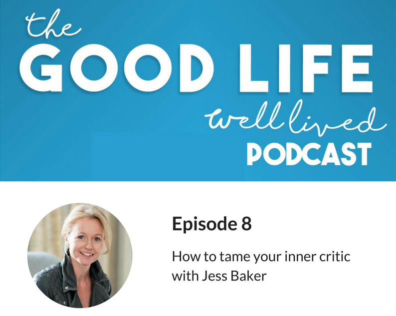 Tame Your Inner Critic: Good Life Well Lived Podcast
